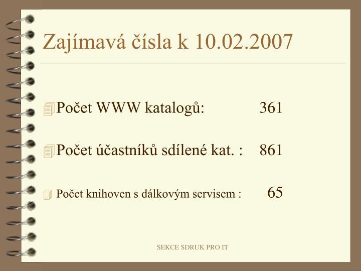 Zajímavá čísla k 10.02.2007