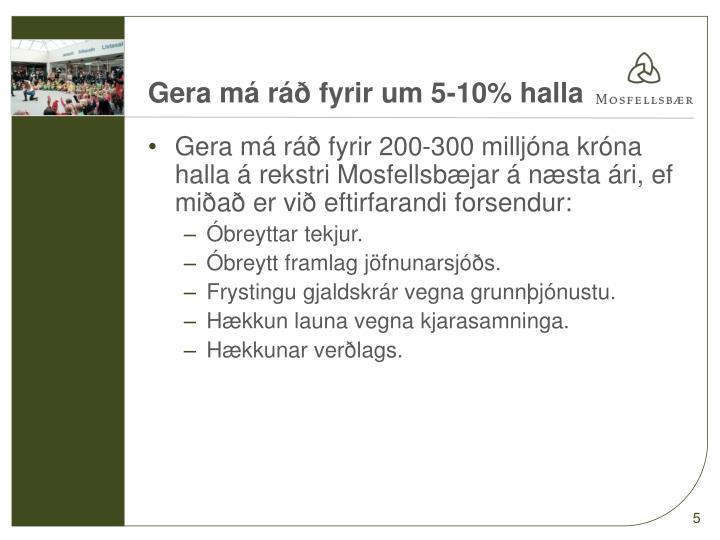 Gera má ráð fyrir um 5-10% halla