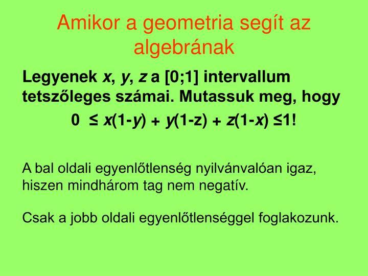 Amikor a geometria segít az algebrának