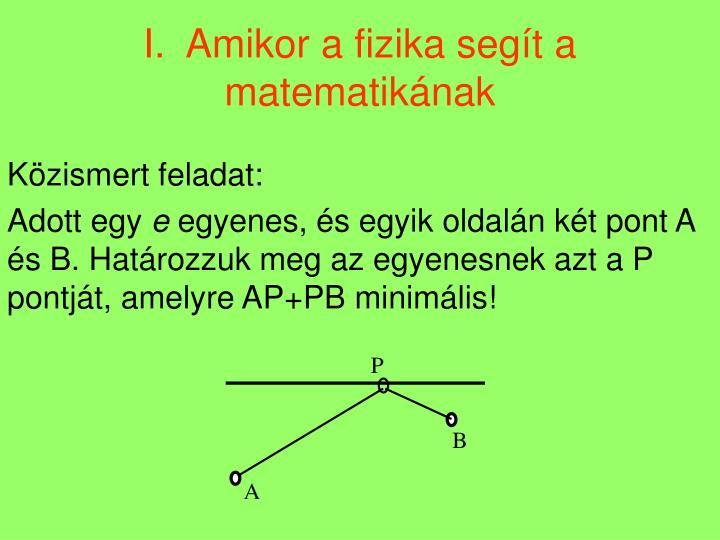 I.  Amikor a fizika segít a matematikának