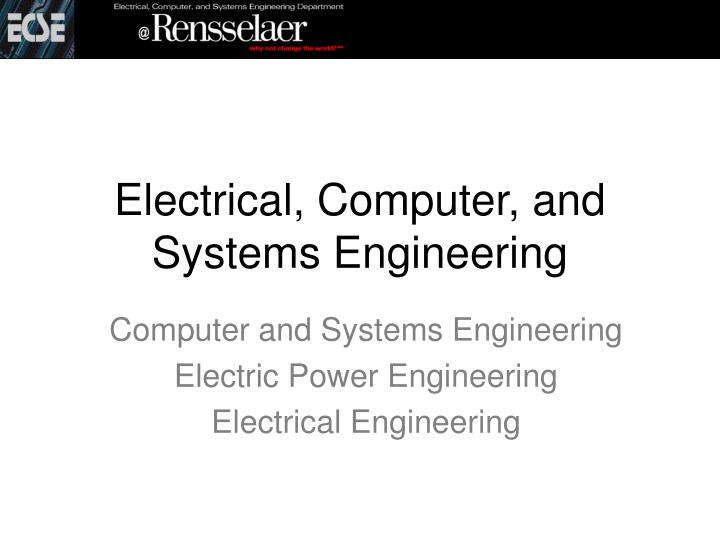electrical computer and systems engineering
