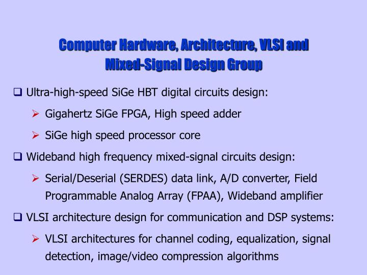 Computer Hardware, Architecture, VLSI and Mixed-Signal Design Group