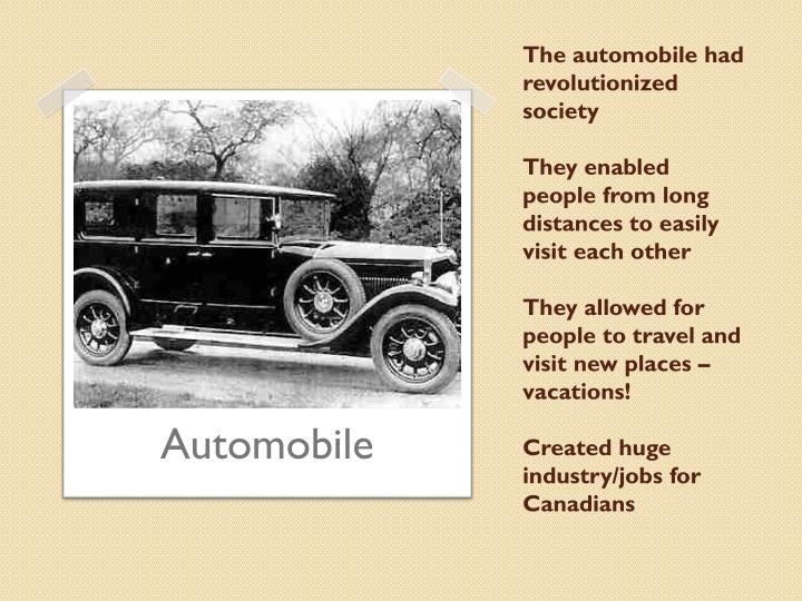 The automobile had revolutionized society
