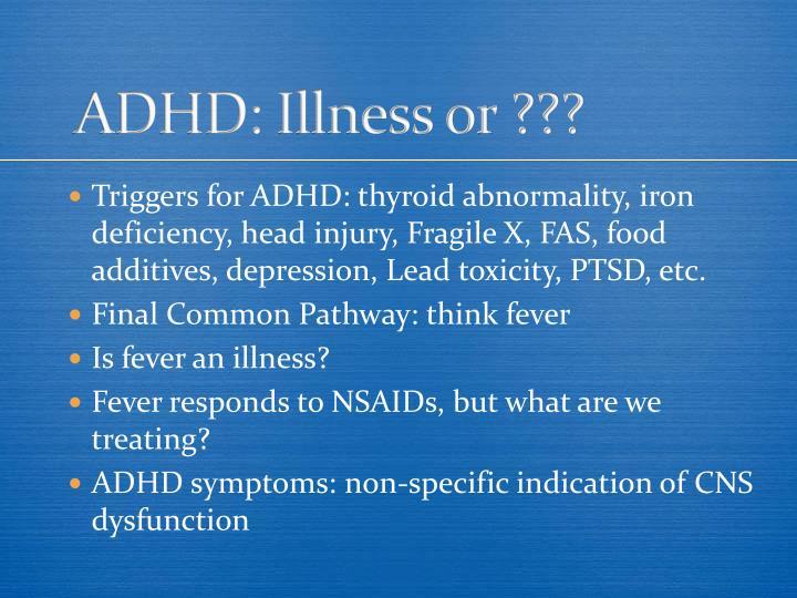 ADHD: Illness or ???