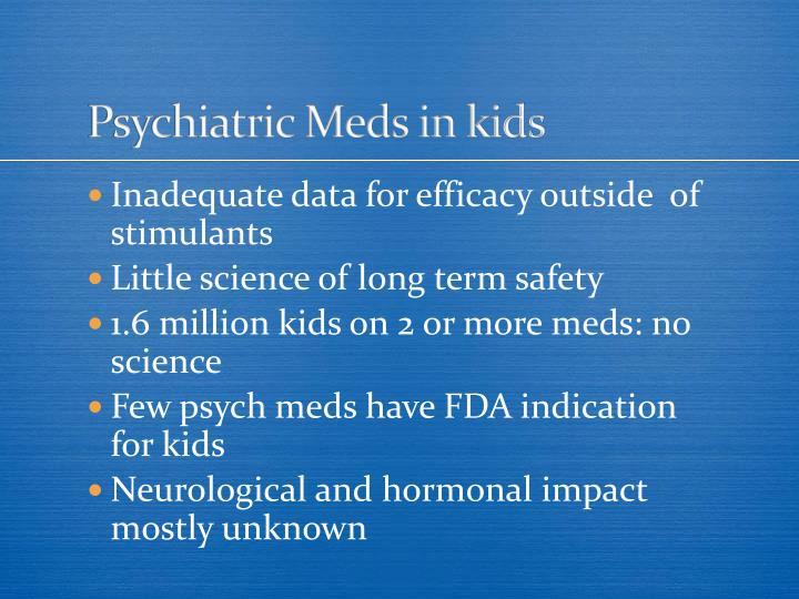 Psychiatric Meds in kids