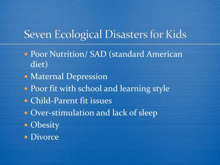 Seven Ecological Disasters for Kids