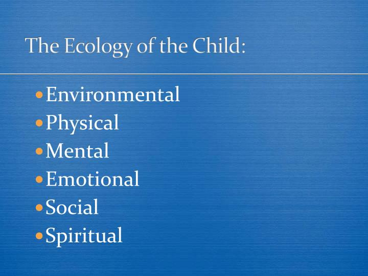 The Ecology of the Child: