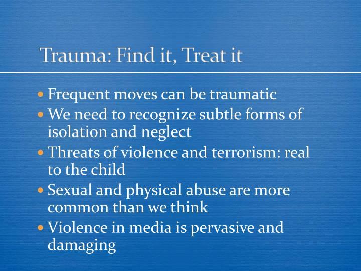 Trauma: Find it, Treat it