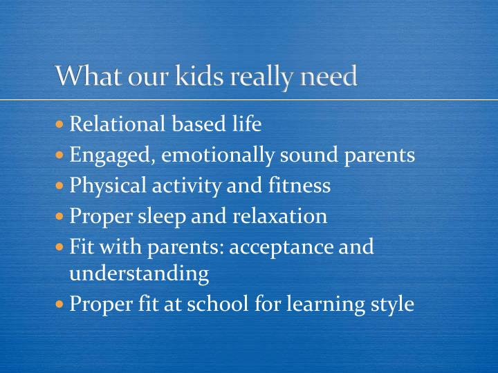 What our kids really need