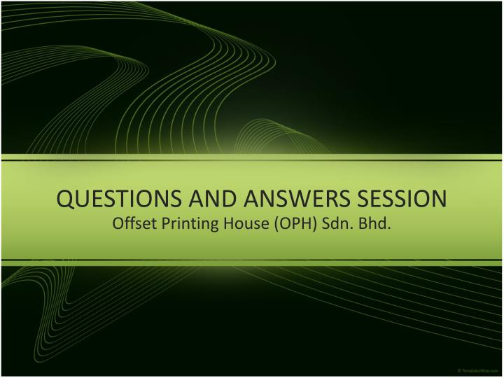 QUESTIONS AND ANSWERS SESSION