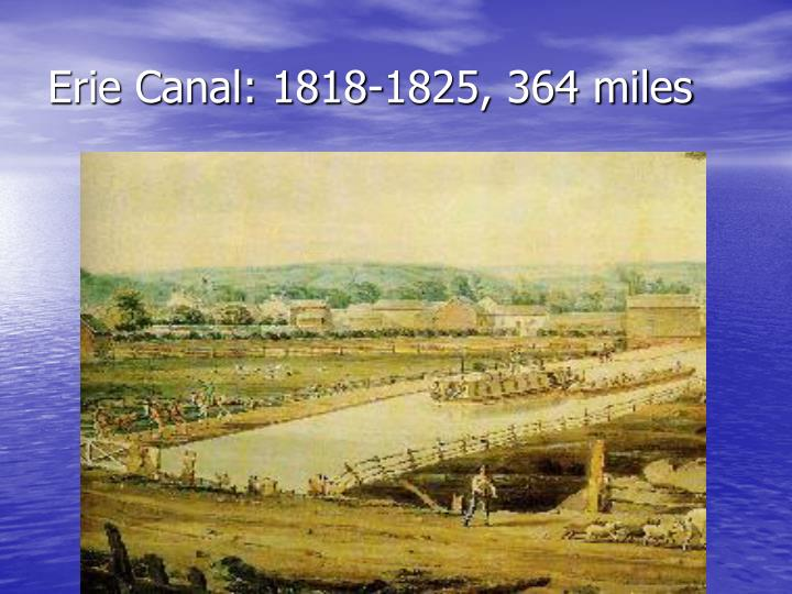 Erie Canal: 1818-1825, 364 miles