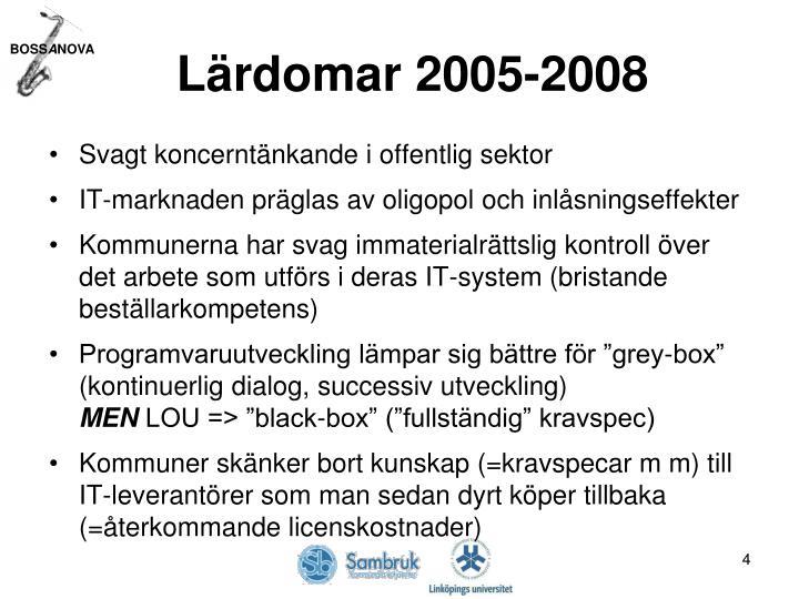 Lärdomar 2005-2008