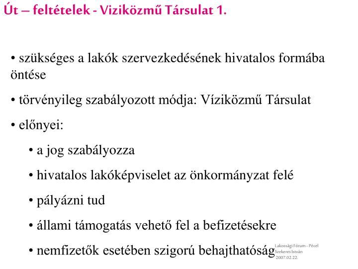 Út – feltételek - Viziközmű Társulat 1.