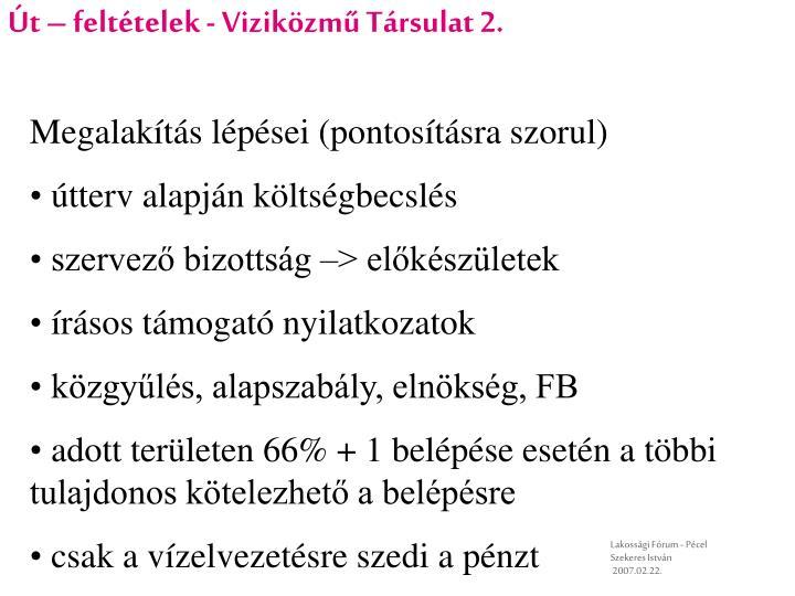 Út – feltételek - Viziközmű Társulat 2.