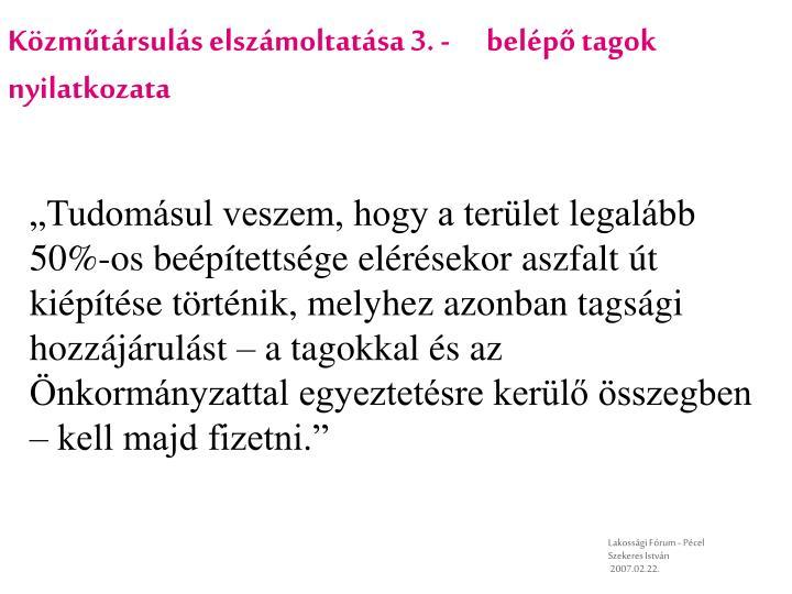 Közműtársulás elszámoltatása 3. -      belépő tagok nyilatkozata