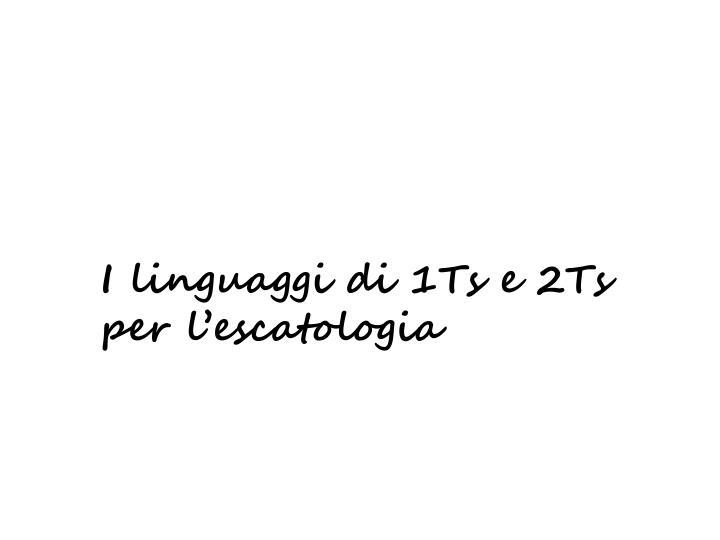 I linguaggi di 1Ts e 2Ts
