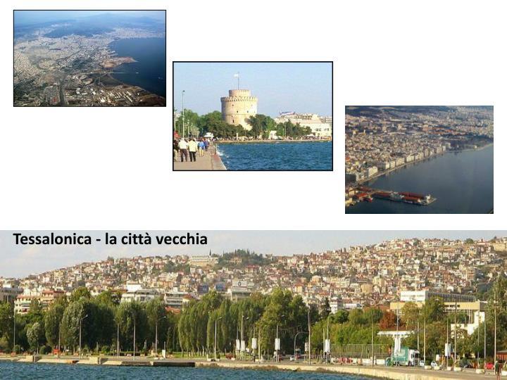 Tessalonica - la città vecchia
