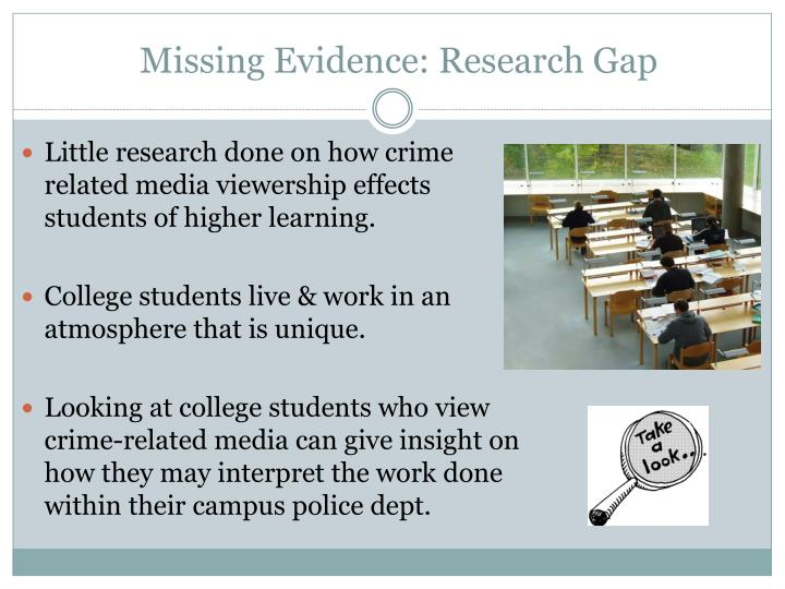 Missing Evidence: Research Gap