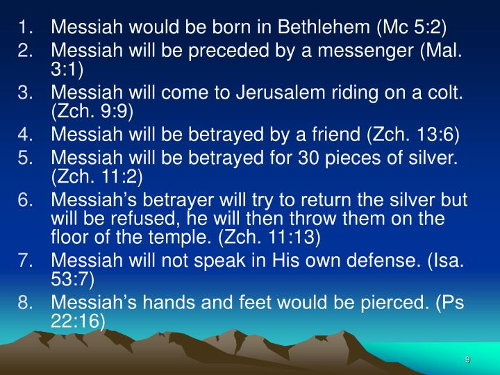 Messiah would be born in Bethlehem (Mc 5:2)