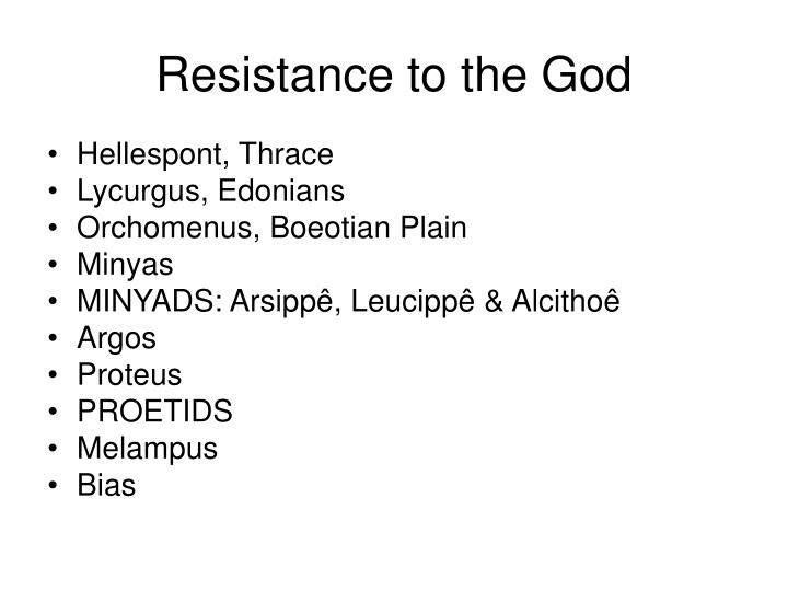 Resistance to the God