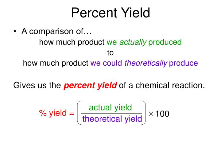 percent yield precipitate Percent yield &nbsp up until now, all our reactions have taken place under ideal conditions however, ideal conditions don't exist in real life reactants may be impure, reactions may not go to completion, or given reactions may have to compete with several smaller side reactions in fact, in the laboratory, if you get 60% of the expected.