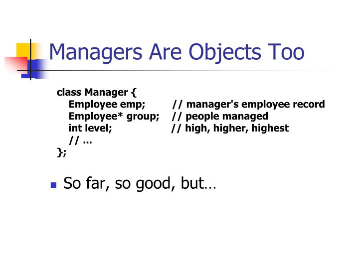 Managers Are Objects Too