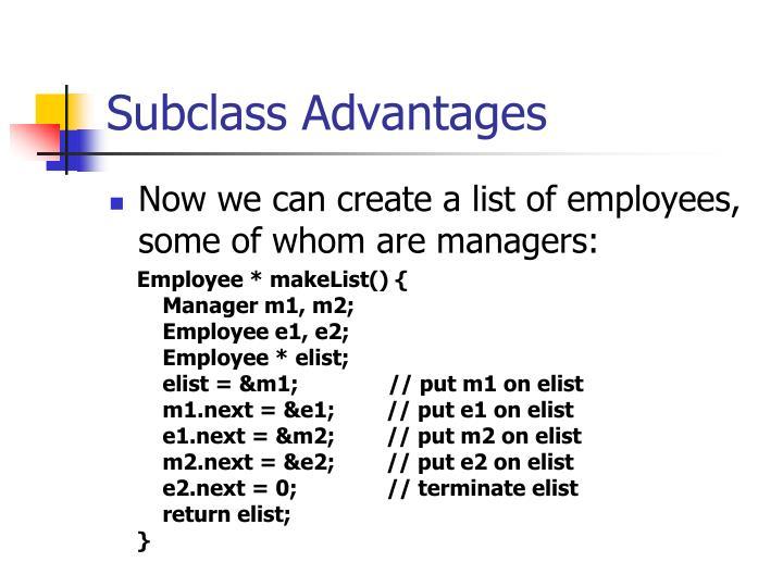 Subclass Advantages
