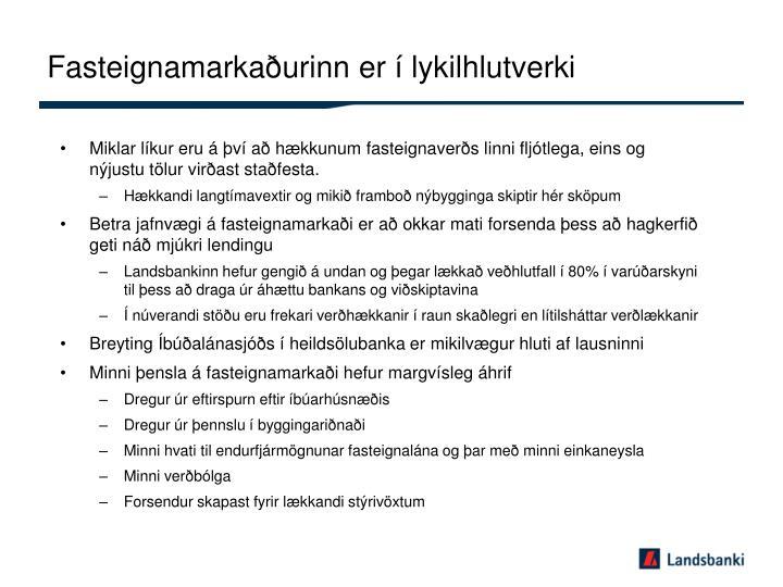 Fasteignamarkaðurinn er í lykilhlutverki