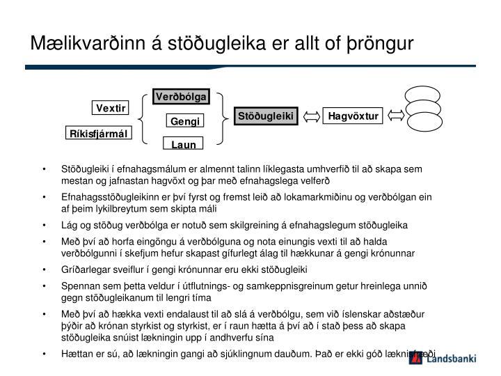 Mælikvarðinn á stöðugleika er allt of þröngur