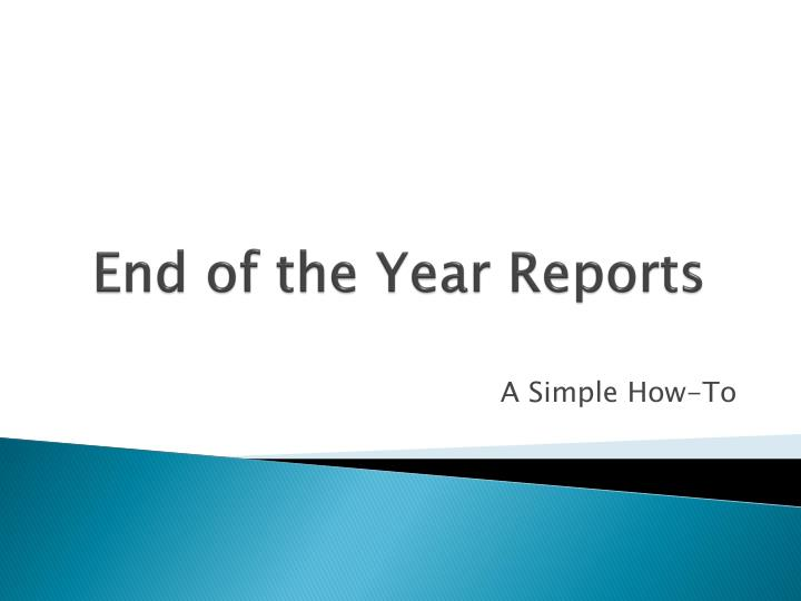 End of the Year Reports