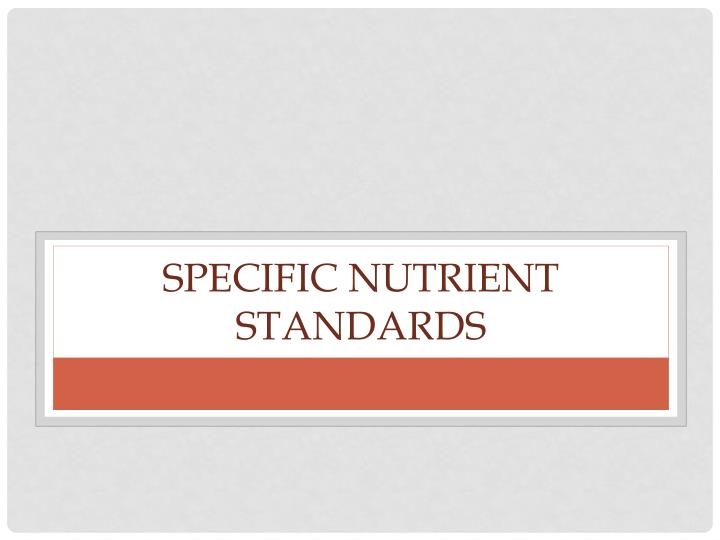 Specific Nutrient Standards