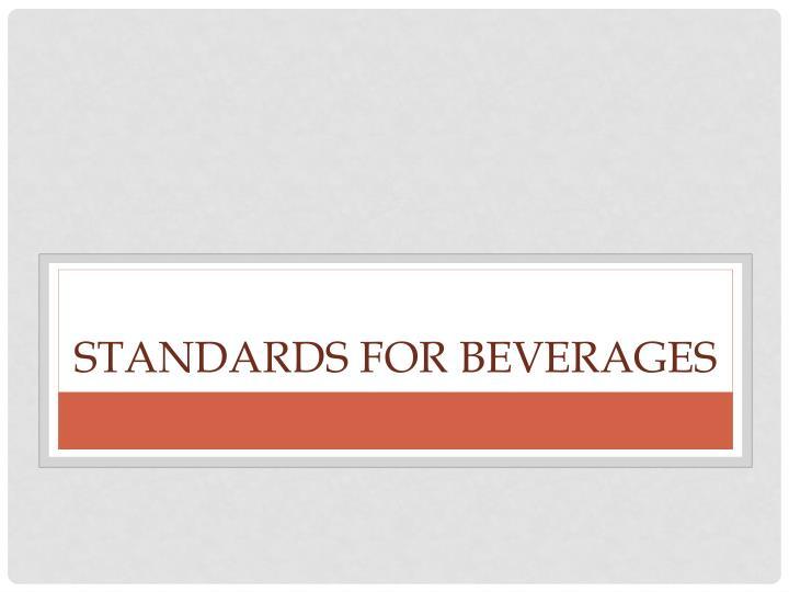 Standards for Beverages