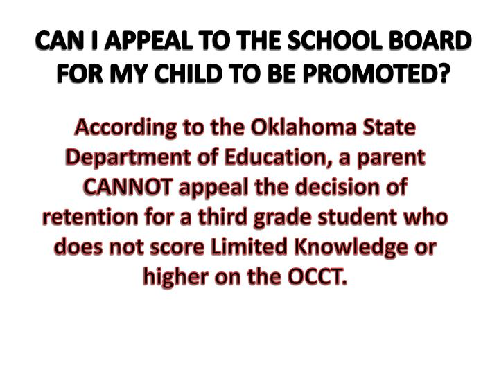 CAN I APPEAL TO THE SCHOOL BOARD FOR MY CHILD TO BE PROMOTED?