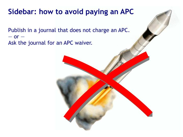 Sidebar: how to avoid paying an APC