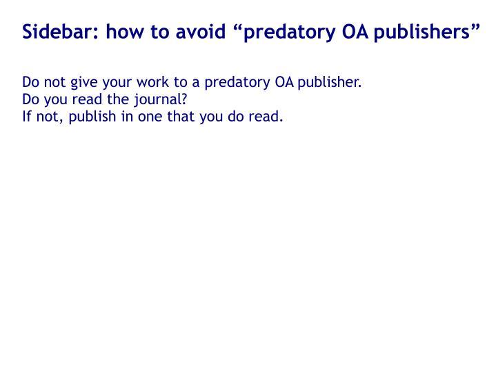 "Sidebar: how to avoid ""predatory OA publishers"""