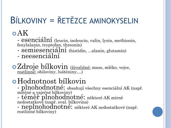 Bílkoviny = řetězce aminokyselin
