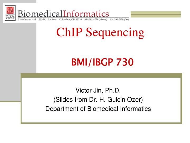Chip sequencing bmi ibgp 730