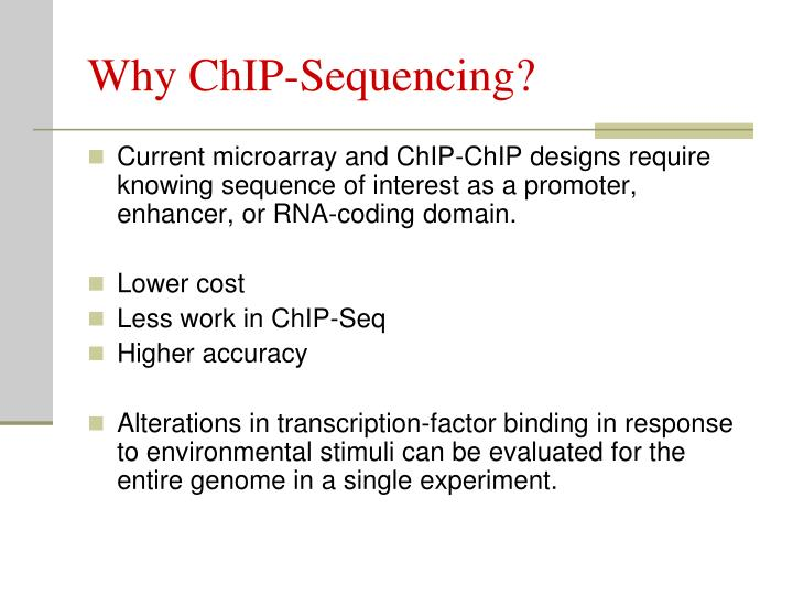 Why ChIP-Sequencing?