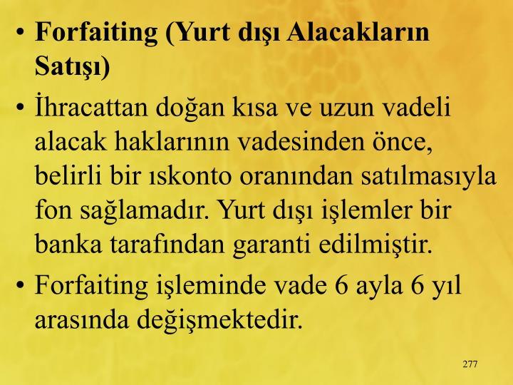 Forfaiting (Yurt d Alacaklarn Sat)