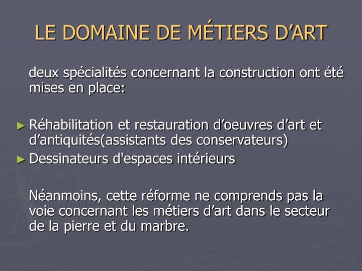 LE DOMAINE DE MÉTIERS D'ART