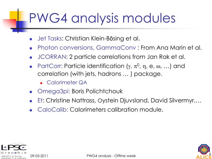 Pwg4 analysis modules
