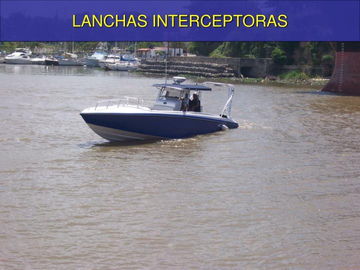 LANCHAS INTERCEPTORAS