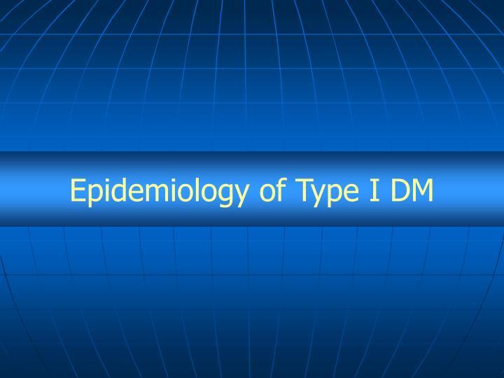 Epidemiology of Type I DM