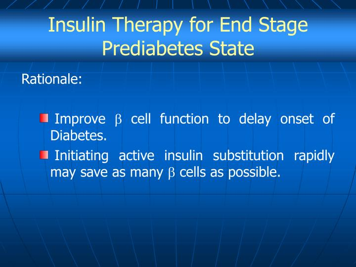 Insulin Therapy for End Stage Prediabetes State