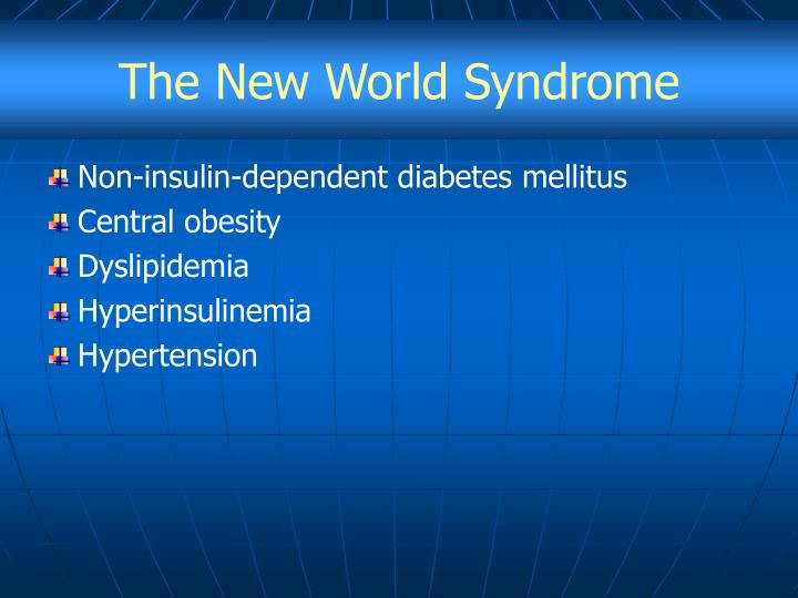 The New World Syndrome