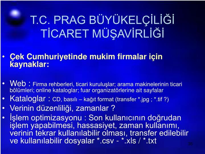 T.C. PRAG BÜYÜKELÇİLİĞİ TİCARET MÜŞAVİRLİĞİ