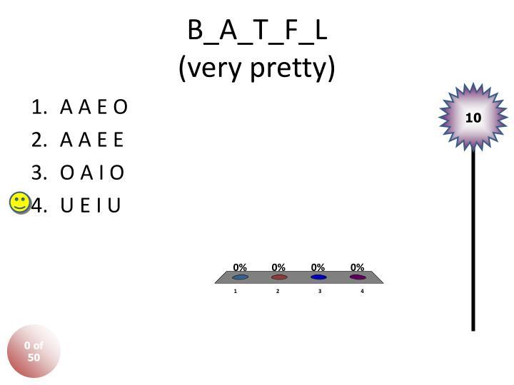 B_A_T_F_L
