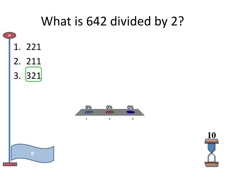 What is 642 divided by 2?