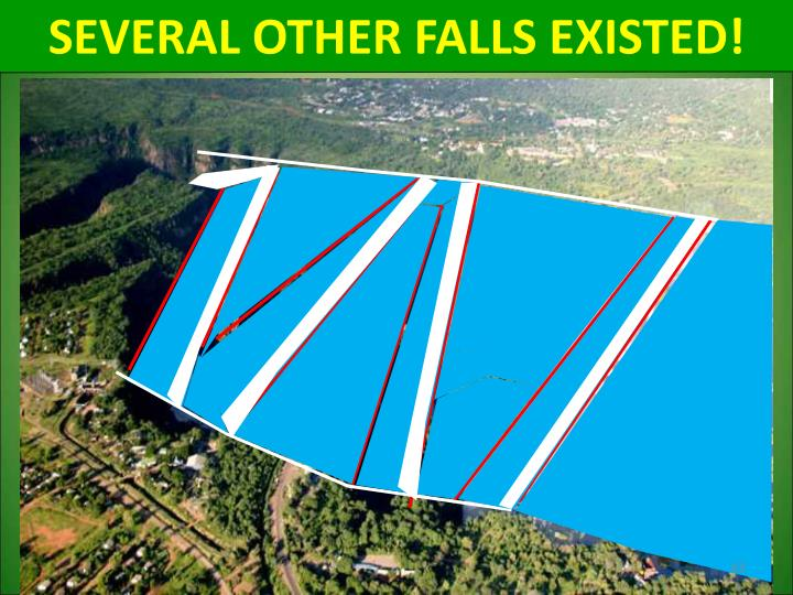 SEVERAL OTHER FALLS EXISTED!