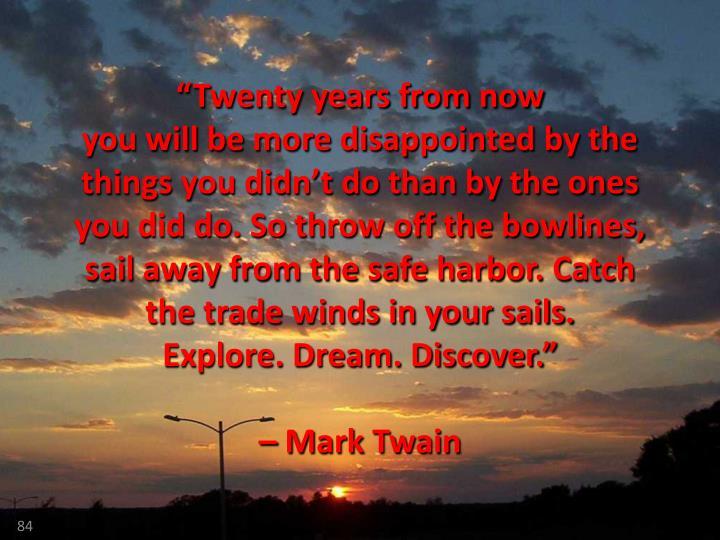 """Twenty years from now"